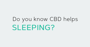 Do you know CBD helps sleeping?