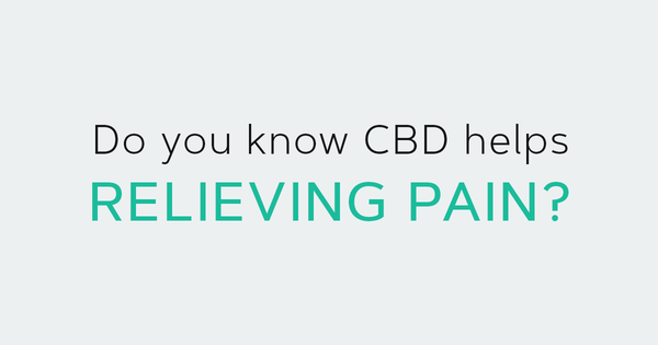 Do you know CBD helps relieving pain?