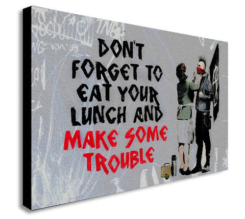 Banksy - Don't Forget To Eat Your Lunch And Make Some Trouble - Canvas Wall Art Print - Various Sizes