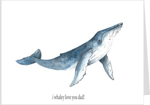 Dad, I Whaley Love You Card