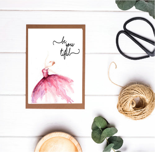 Be You Tiful  Ballerina Card