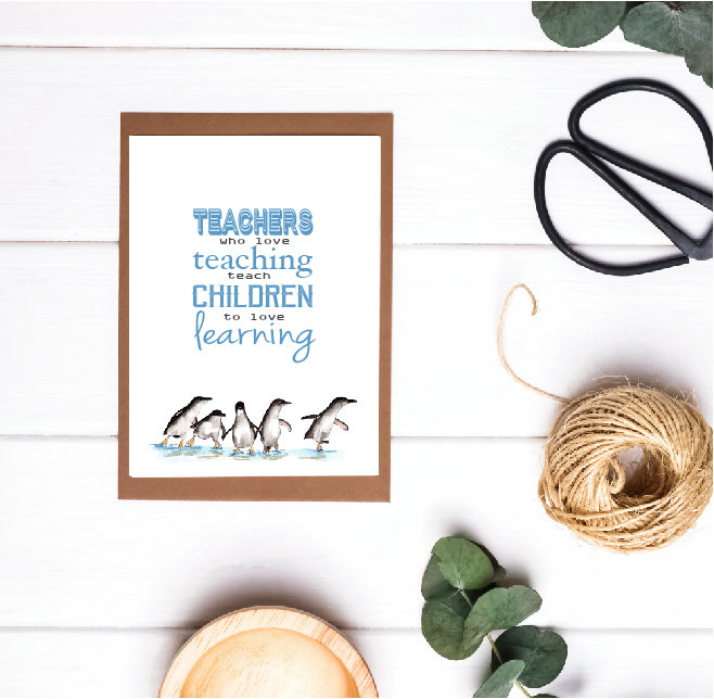Teacher Appreciation / Teacher Christmas Card - Teachers Who Love Teaching Teach Children Who Love Learning