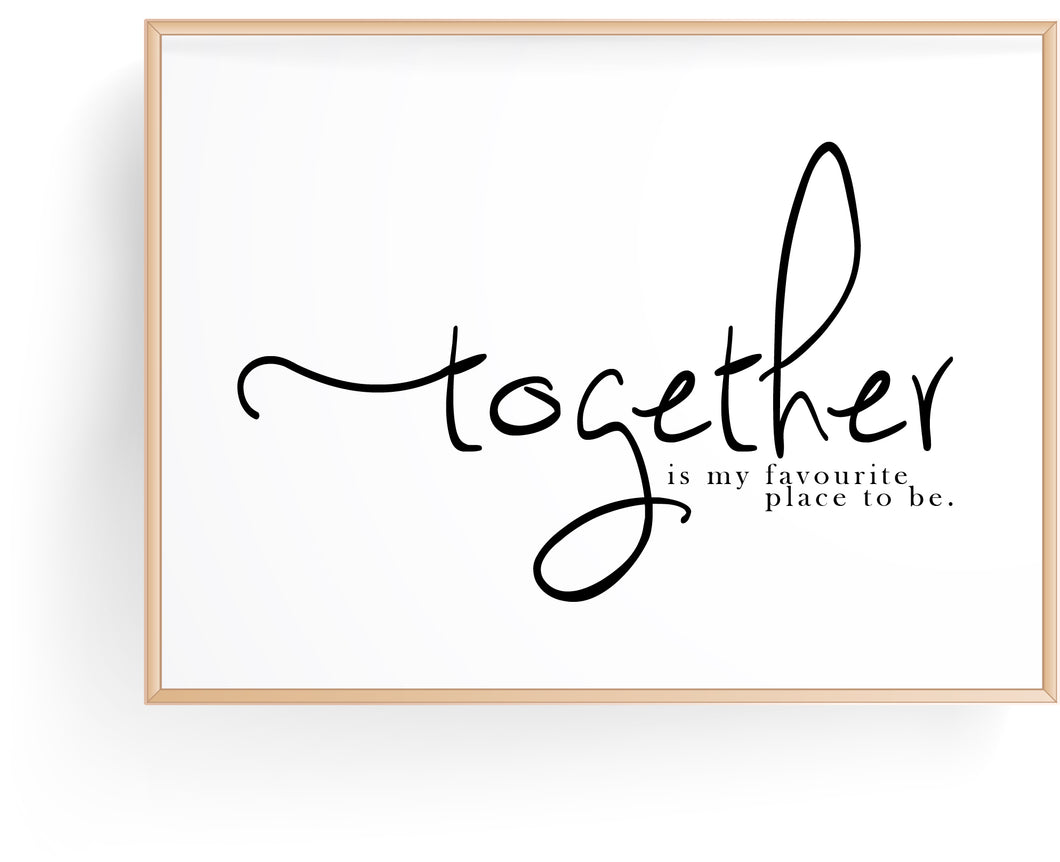 Together Is My Favourite Place to Be Digital Download