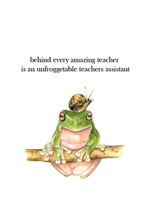 Teacher Assistant Appreciation / Teacher Assistant Christmas Print -Behind Every Amazing Teacher is an Unfroggetable Teachers Assistant