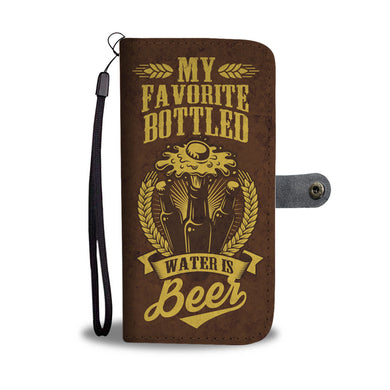 My Favourite Bottled Water Is Beer - Phone Wallet