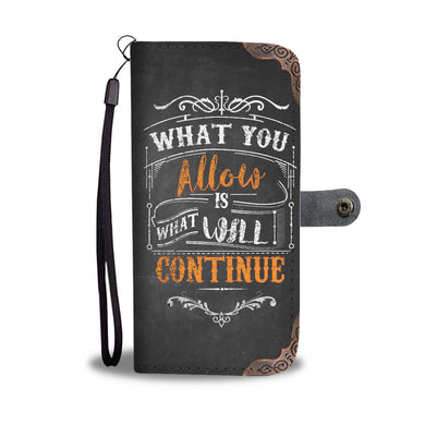 What You Allow - Phone Wallet - My Diva Baby