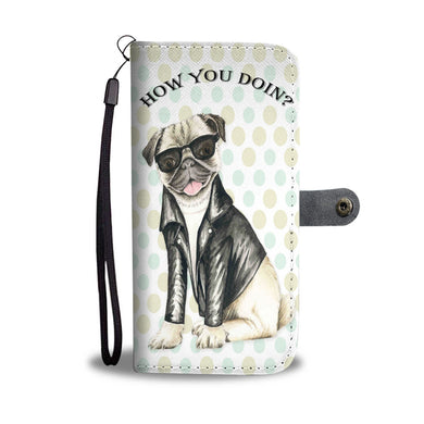 How You Doin Pug - Phone Wallet