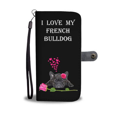 I Love My French Bulldog - Phone Wallet