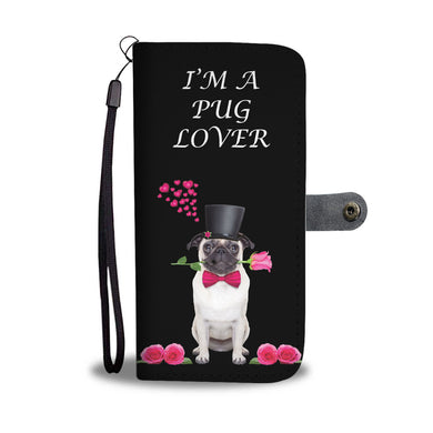 I'm A Pug Lover - Phone Wallet