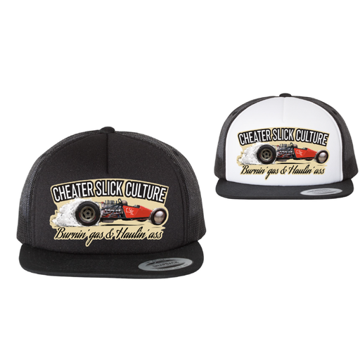 Burnin' Gas and Haulin' Ass - drive that hot rod, gasser, whatever - just rock this trucker hat while doin it.