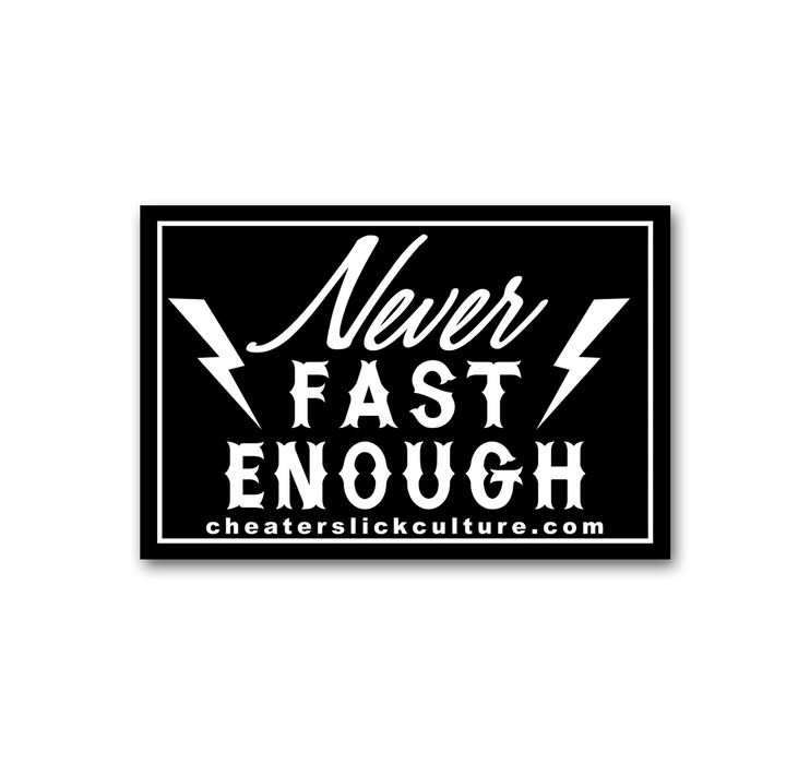 Never Fast Enough Sticker