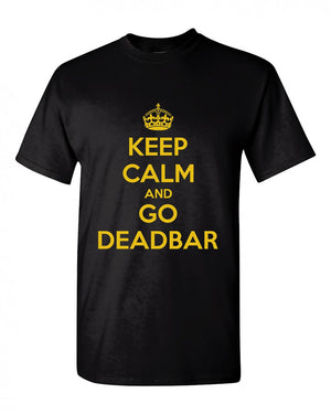 Keep Calm and Go Deadbar Gildan