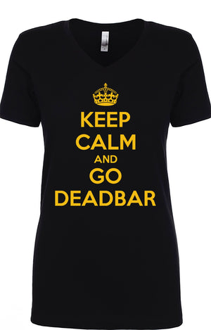 Keep Calm And Go Deadbar T-Shirt