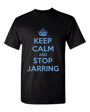 Keep Calm And Stop Jarring Gildan