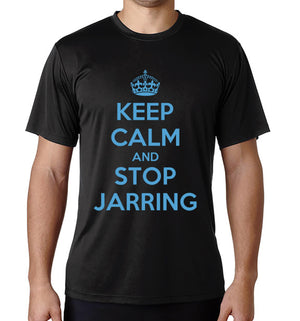 Keep Calm And Stop Jarring Dri-Fit