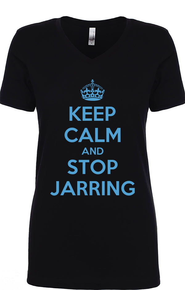 Keep Calm And Stop Jarring T-Shirt