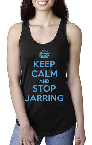 Keep Calm And Stop Jarring Tank Top