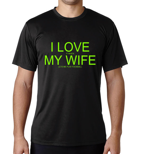I love my wife Dri-Fit