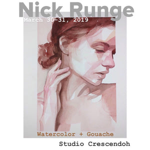 Nick Runge :: Watercolor + Gouache Portraits :: March 30-31, 2019