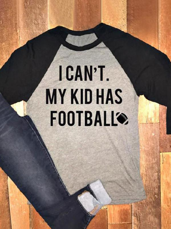 I Can't My Kid Has Football Baseball T-Shirt
