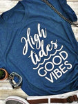 High Tides Good Vibes T-Shirt