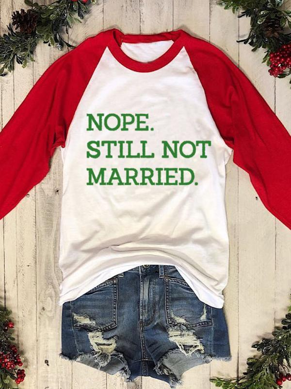 Nope. Still Not Married. Baseball T-shirt