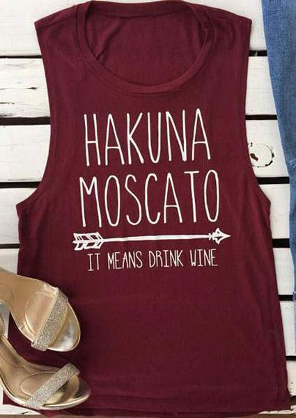 Hakuna Moscato It Means Drink Wine Tank