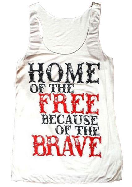 Home Of The Free  Because Of The Brave Letter Print Tanks