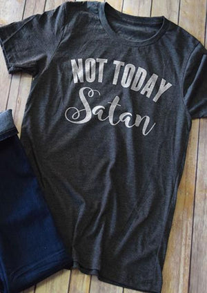 Not Today Satan Letter Printing Short Sleeve T-shirt