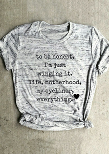To Be Honest I'm Just Winging It T-Shirt