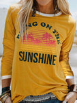 Bring On The Sunshine Letter Printed Long Sleeve T-shirt