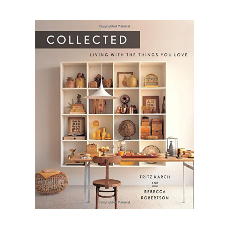 Collected - Living With The Things You Love Book