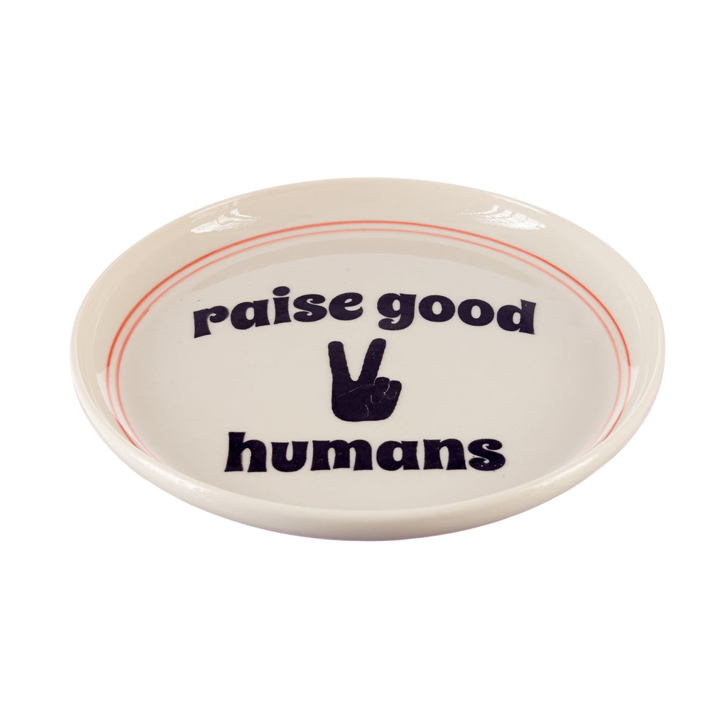 Jones & Co // Raise Good Humans Plate