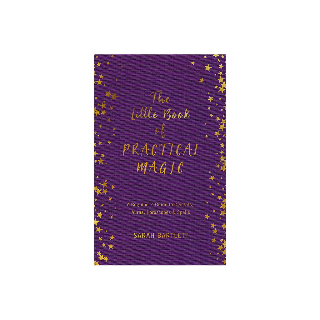 The Little Book of Practical Magic // By Sarah Bartlett