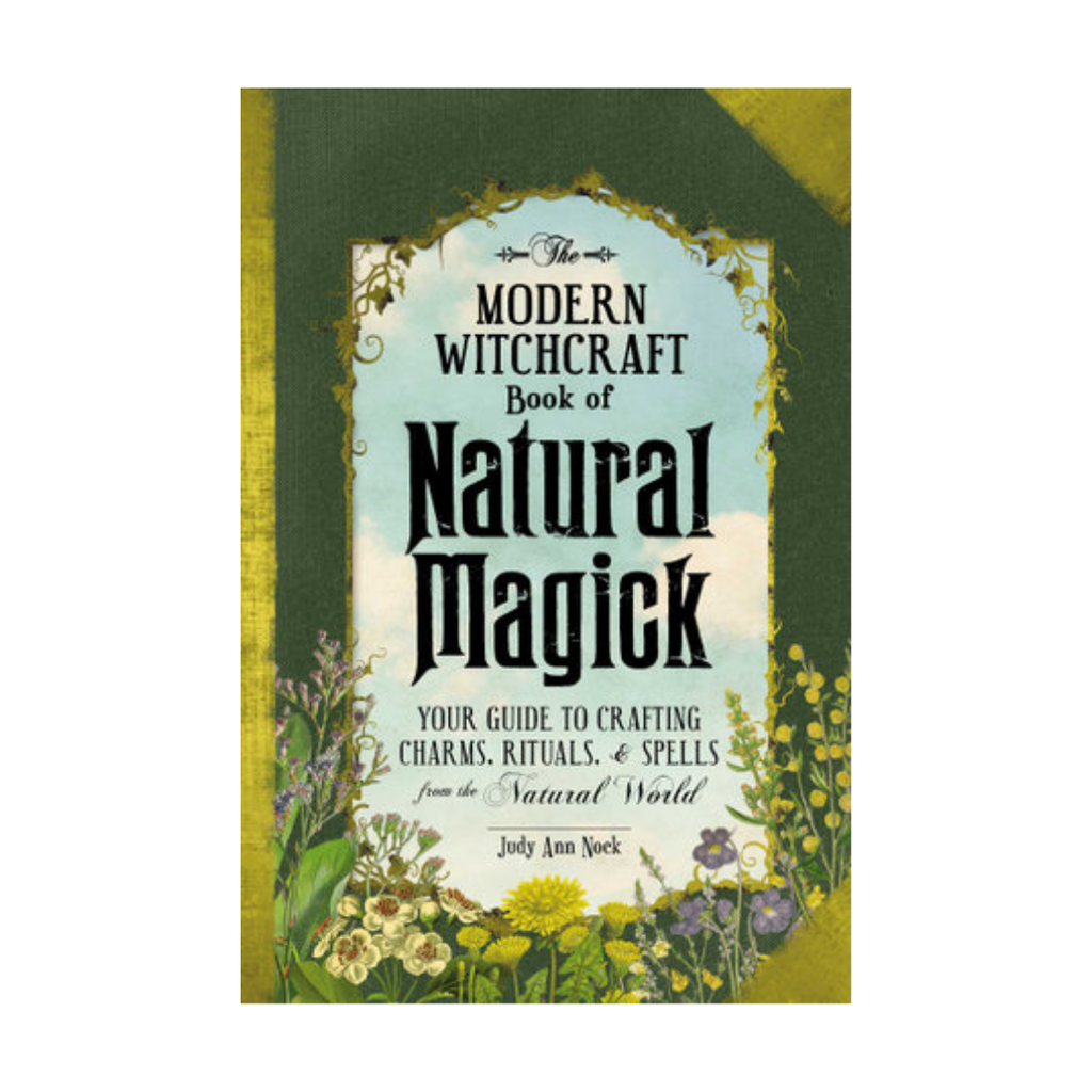 The Modern Witchcraft Book of Natural Magick by Judy Ann Nock