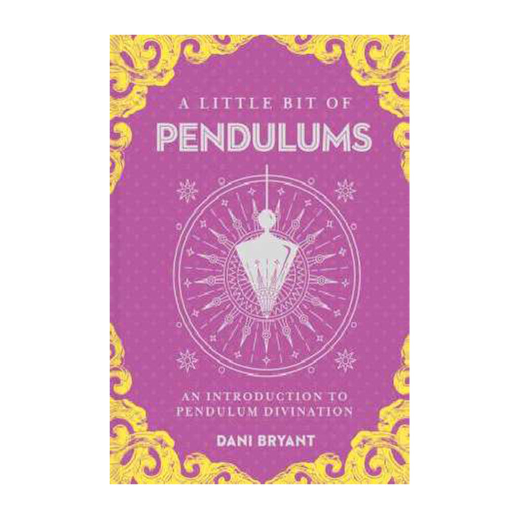 A Little Bit of Pendulums by Dani Bryant