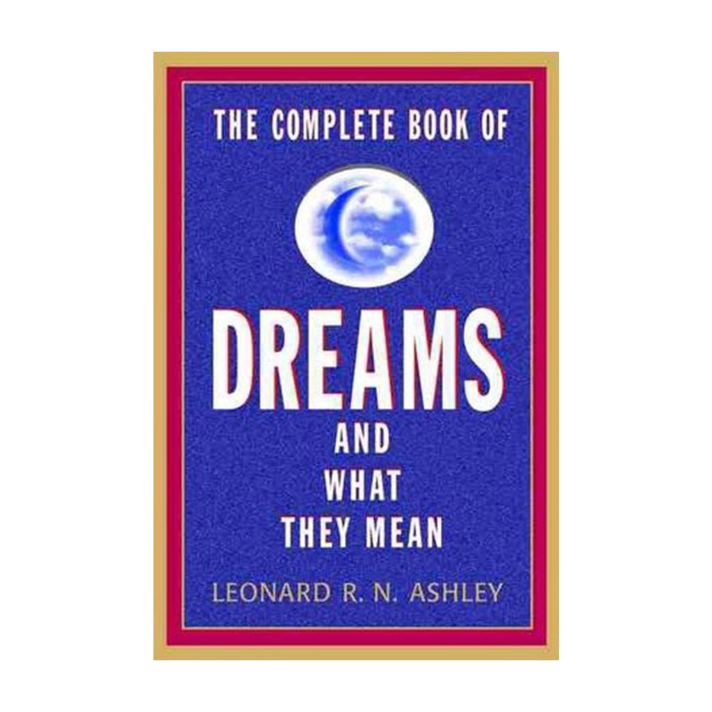 The Complete Book of Dreams by Leonard R.N. Ashley