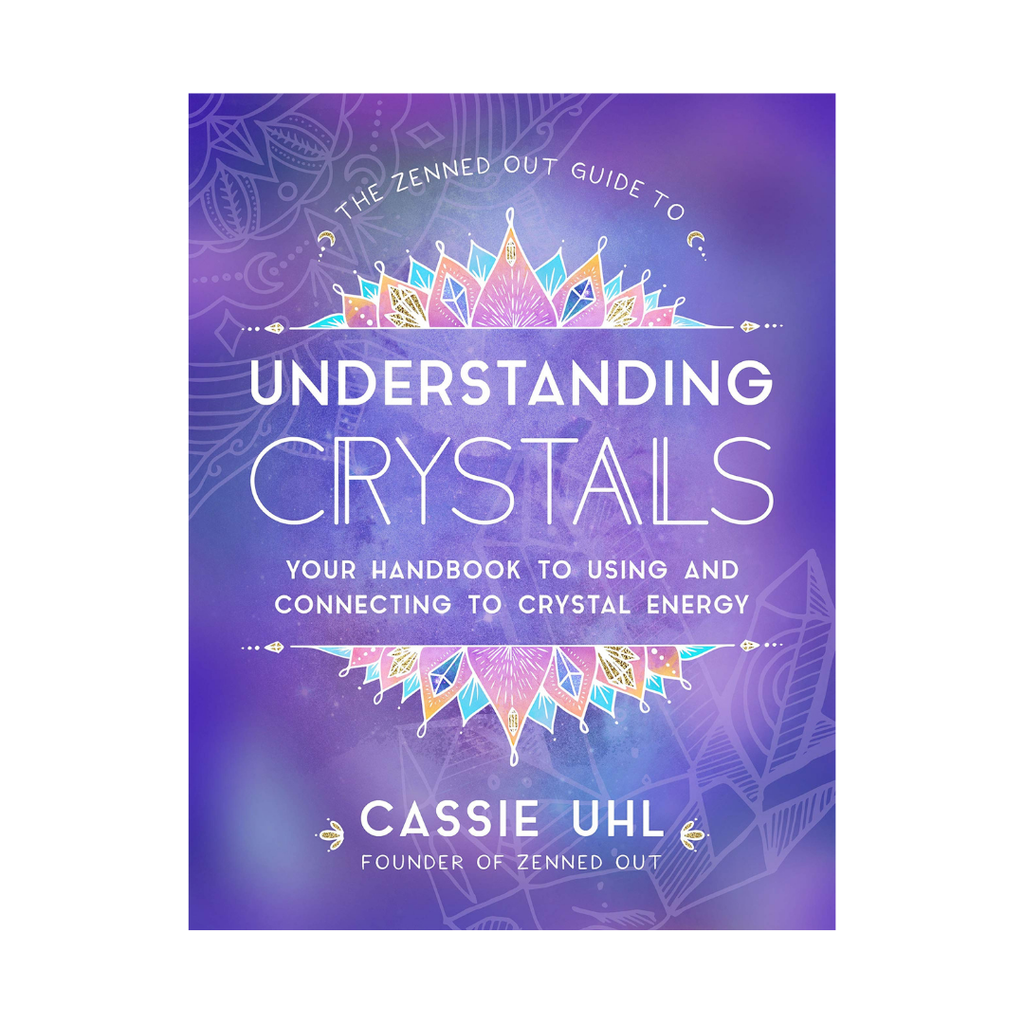 The Zenned Out Guide to Understanding Crystals // Cassie Uhl