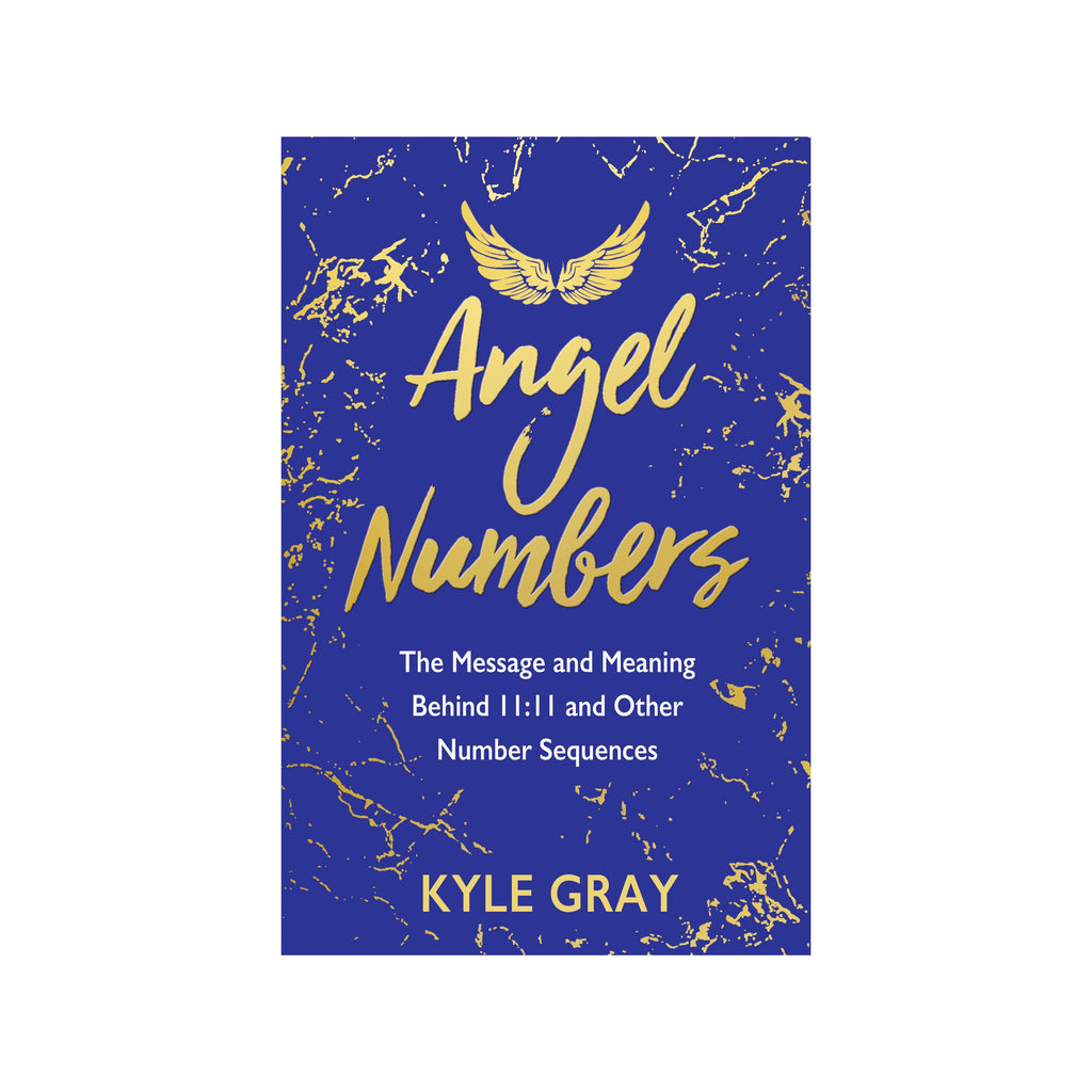 Angel Numbers : The Messages and Meaning Behind 11:11 and Other Number Sequences // by Kyle Gray