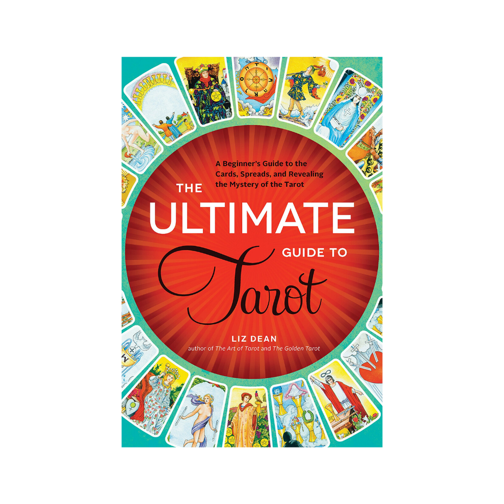 Ultimate Guide to Tarot: A Beginner's Guide To The Cards