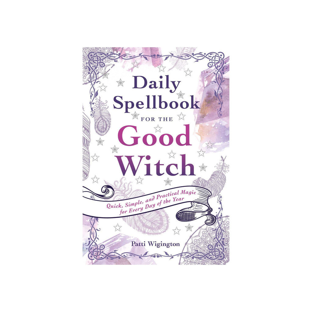Daily Spellbook for the Good Witch by Patti Wigington