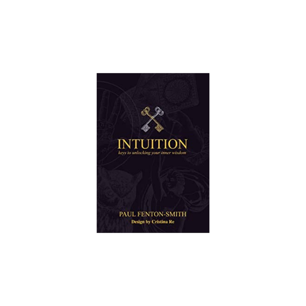 Intuition Keys to Unlocking Your Inner Wisdom // By Paul Fenton Smith