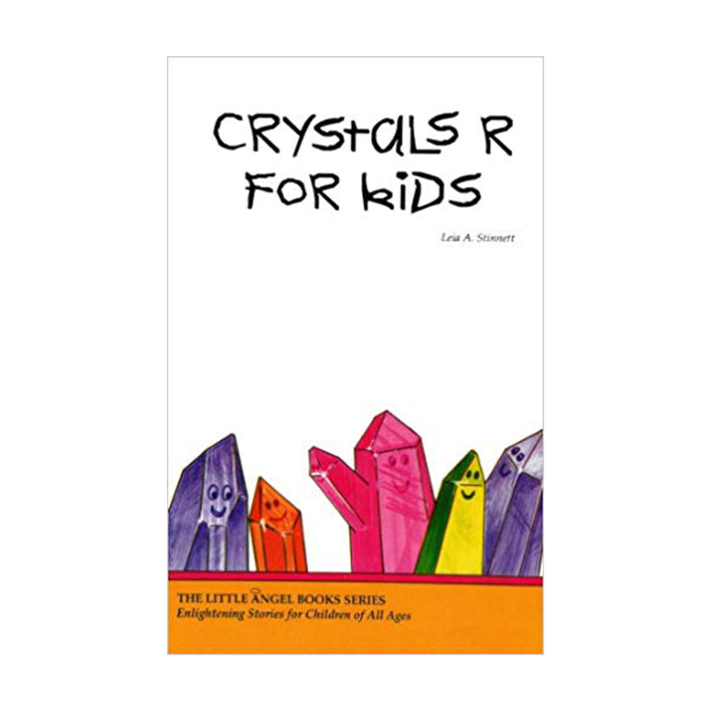 Crystals R For Kids by Leia A. Stinnet