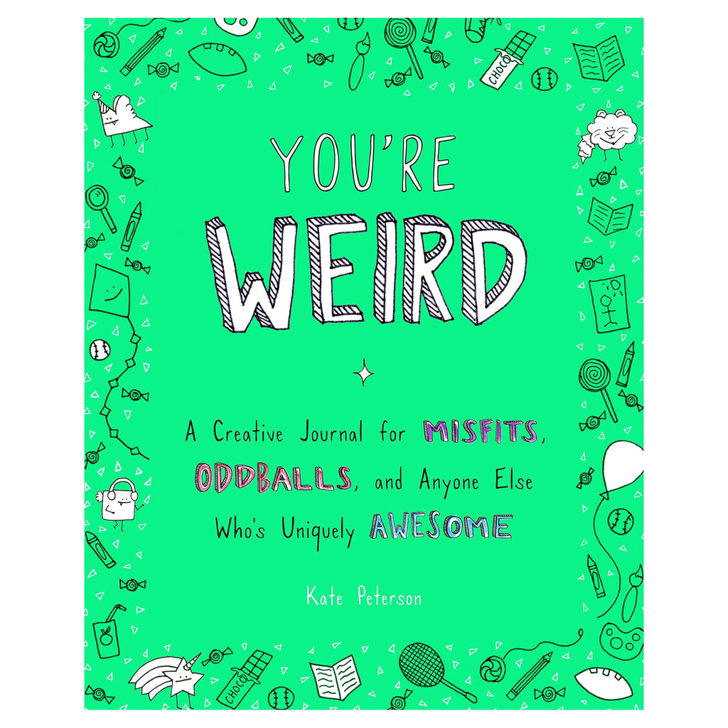 You're Weird Journal By Kate Peterson