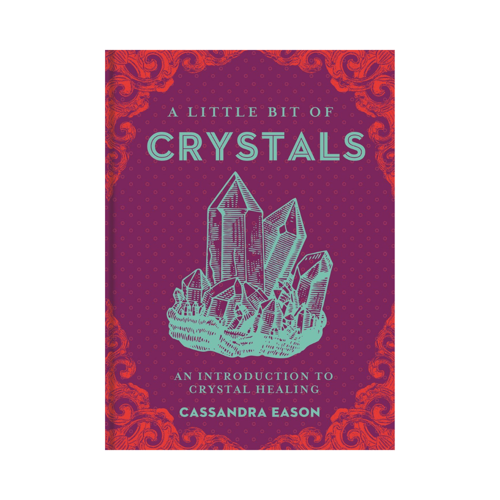 A Little Bit Of Crystals by Cassandra Eason