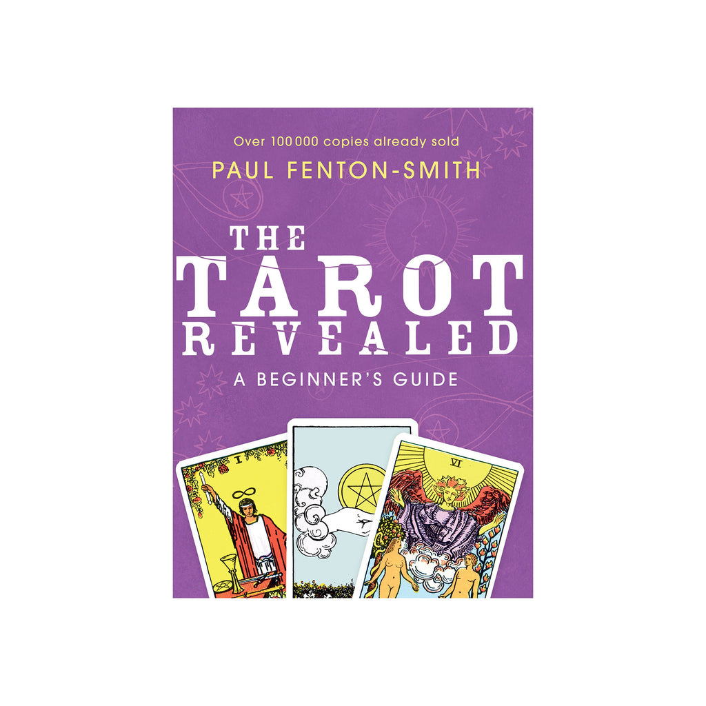 The Tarot Revealed: A Beginner's Guide // by Paul Fenton Smith