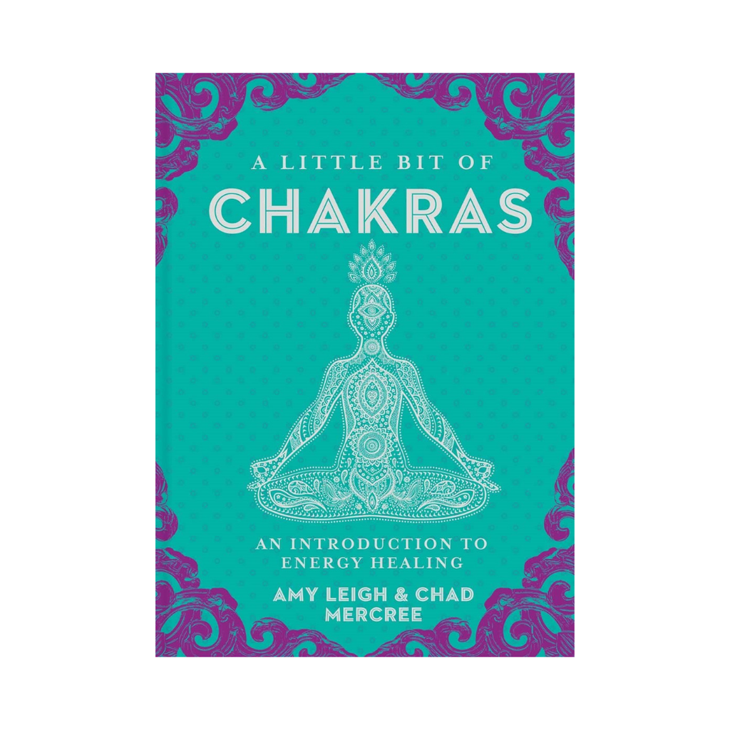 A Little Bit of Chakras - An Introduction To Energy Healing