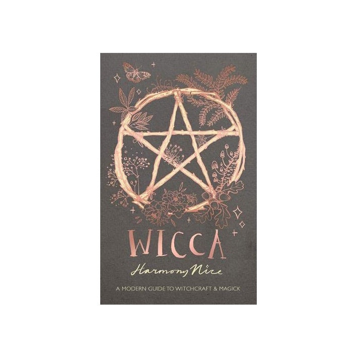 Wicca: A Modern Guide to Witchcraft & Magick // by Harmony Nice