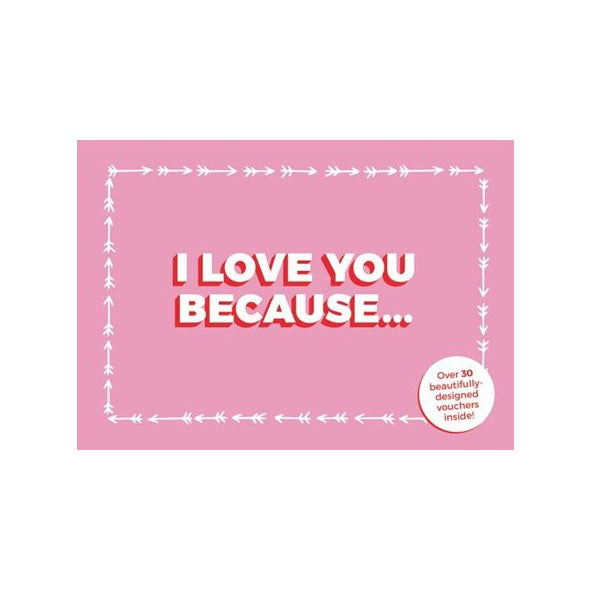 I Love You Because... Love Vouchers