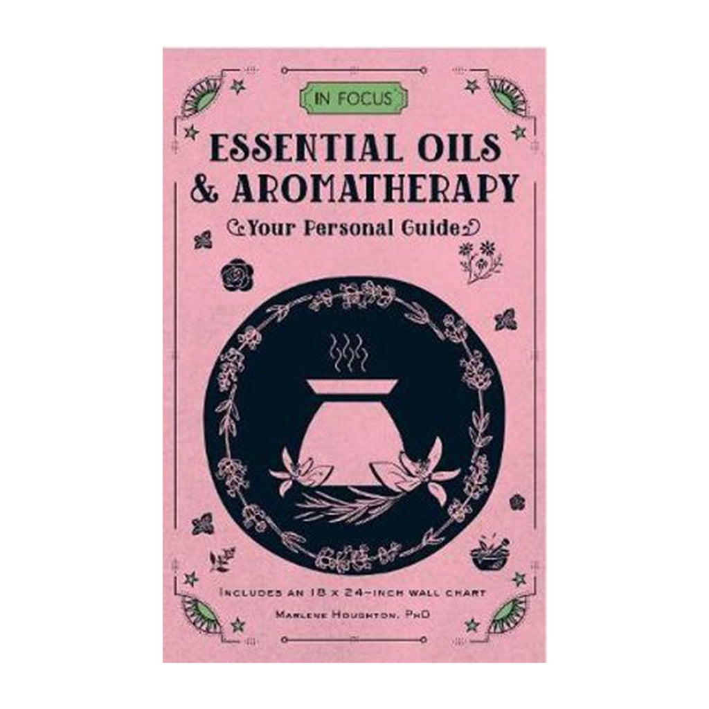 In Focus: Essential Oils & Aromatherapy Your Personal Guide